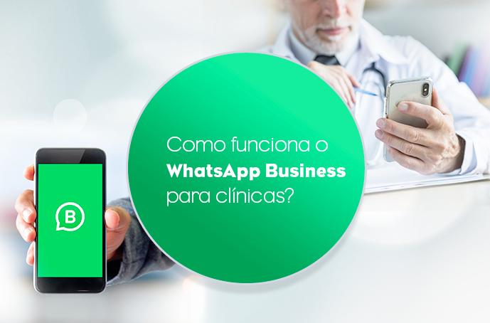 Como Funciona O Whatsapp Business Para Clinicas